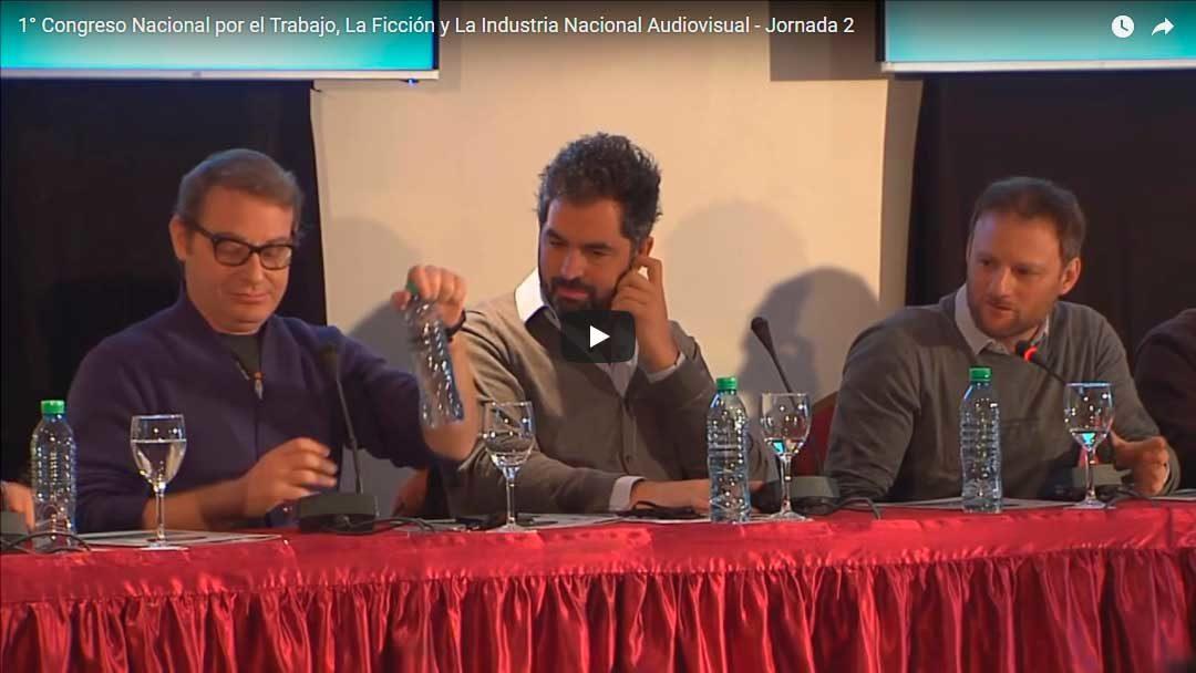 1° Congreso Nacional por el Trabajo, La Ficción y La Industria Nacional Audiovisual – Jornada 2