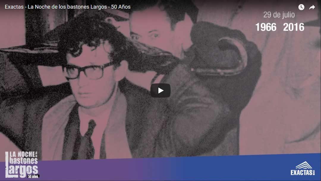 Exactas – La Noche de los bastones Largos – 50 Años